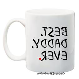 BEST DADDY EVER Coffee Mug or Tea Cup by BeeGeeTees