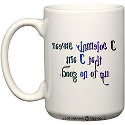 I solemnly swear that I am up to no good Muggle Mug or Tea C
