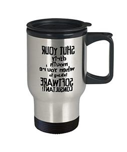 DKISEE Silver Travel Mug -Shut Your Dirty Mouth When You'Re
