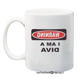 Warning I am a Diva - 11 Oz Coffee or Tea Mug by BeeGeeTees